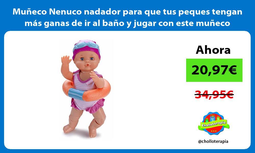 Muñeco Nenuco nadador para que tus peques tengan más ganas de ir al baño y jugar con este muñeco