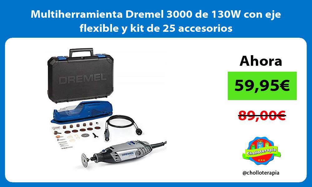 Multiherramienta Dremel 3000 de 130W con eje flexible y kit de 25 accesorios