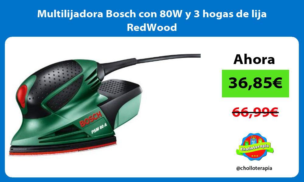 Multilijadora Bosch con 80W y 3 hogas de lija RedWood