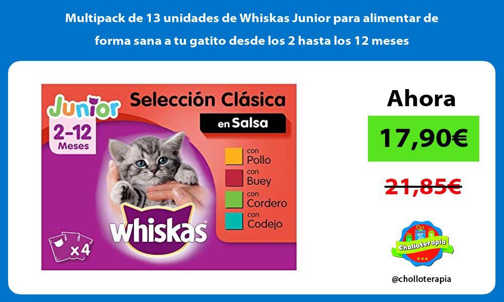 Multipack de 13 unidades de Whiskas Junior para alimentar de forma sana a tu gatito desde los 2 hasta los 12 meses
