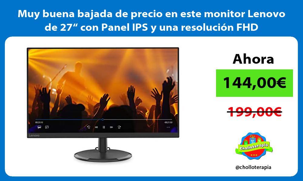"""Muy buena bajada de precio en este monitor Lenovo de 27"""" con Panel IPS y una resolución FHD"""