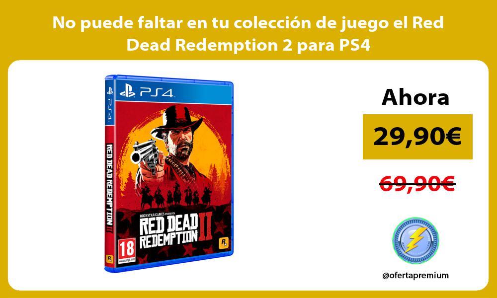 No puede faltar en tu colección de juego el Red Dead Redemption 2 para PS4