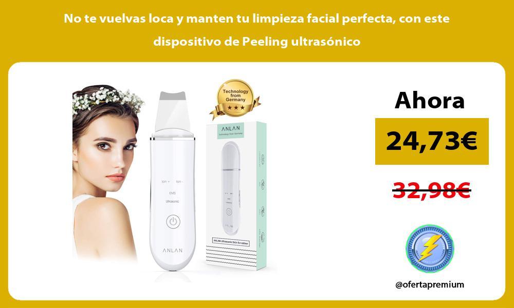 No te vuelvas loca y manten tu limpieza facial perfecta con este dispositivo de Peeling ultrasónico