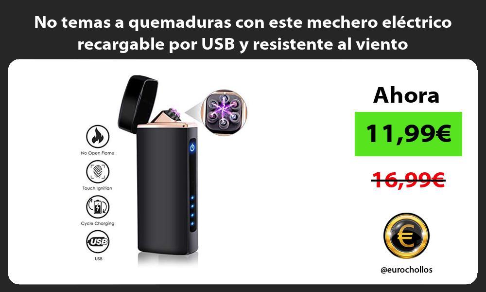 No temas a quemaduras con este mechero eléctrico recargable por USB y resistente al viento