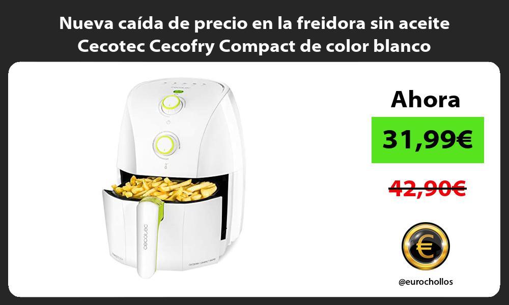 Nueva caída de precio en la freidora sin aceite Cecotec Cecofry Compact de color blanco