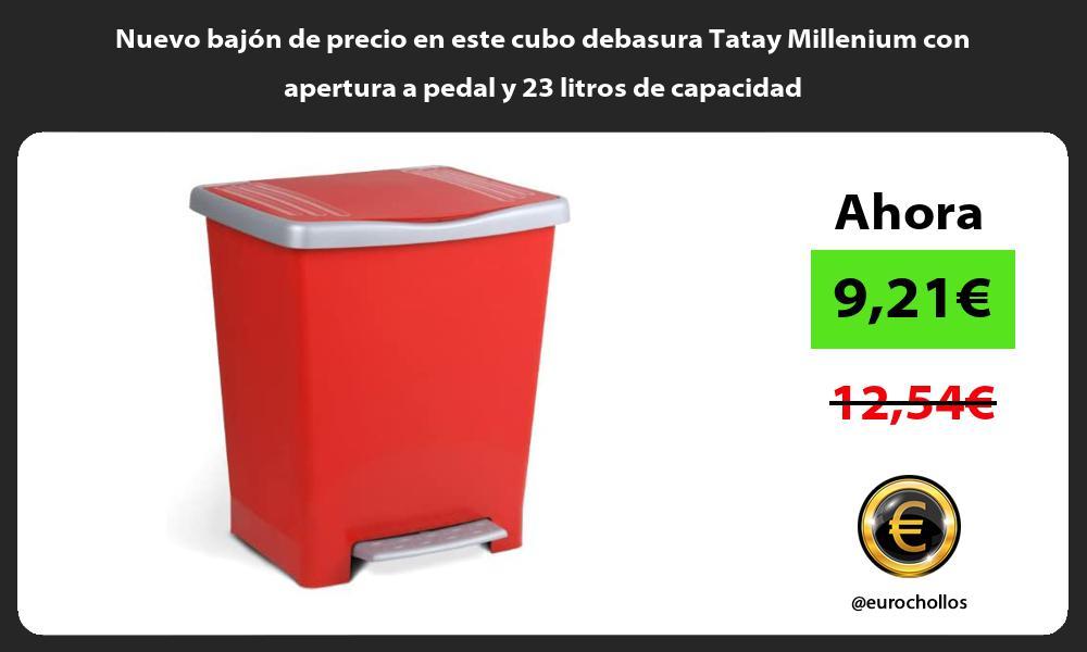 Nuevo bajón de precio en este cubo debasura Tatay Millenium con apertura a pedal y 23 litros de capacidad