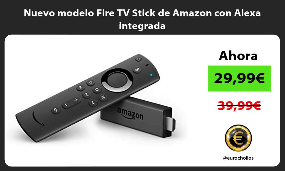 Nuevo modelo Fire TV Stick de Amazon con Alexa integrada