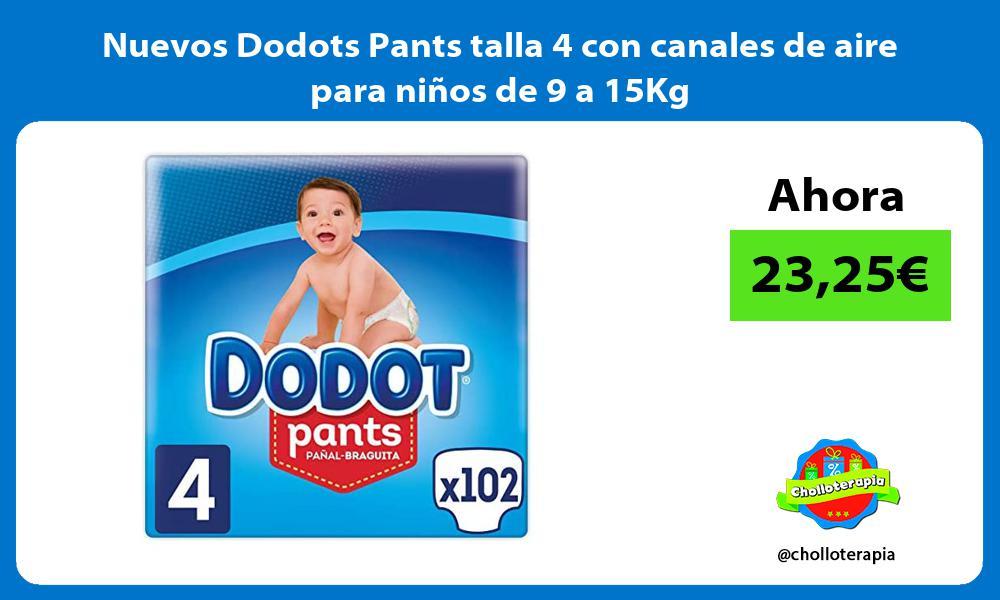 Nuevos Dodots Pants talla 4 con canales de aire para niños de 9 a 15Kg