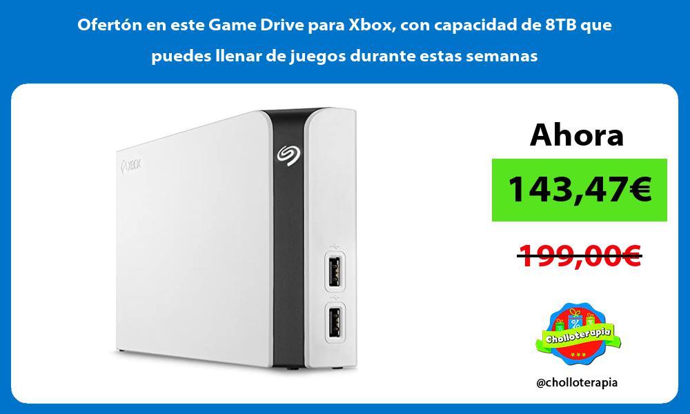 Ofertón en este Game Drive para Xbox con capacidad de 8TB que puedes llenar de juegos durante estas semanas