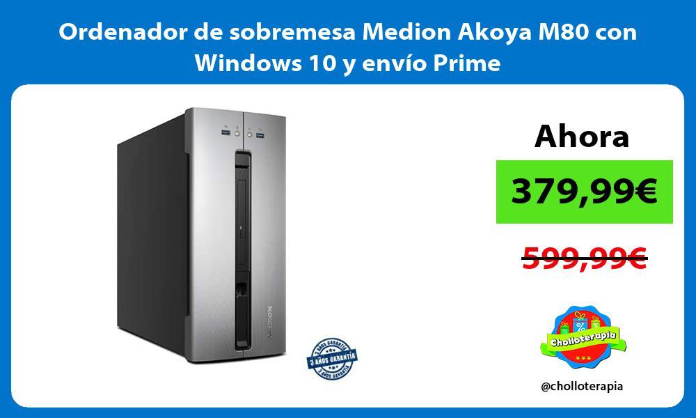 Ordenador de sobremesa Medion Akoya M80 con Windows 10 y envío Prime