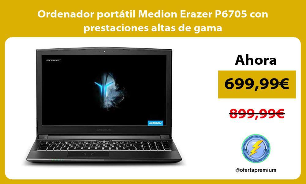 Ordenador portátil Medion Erazer P6705 con prestaciones altas de gama