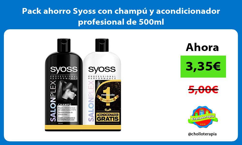Pack ahorro Syoss con champú y acondicionador profesional de 500ml