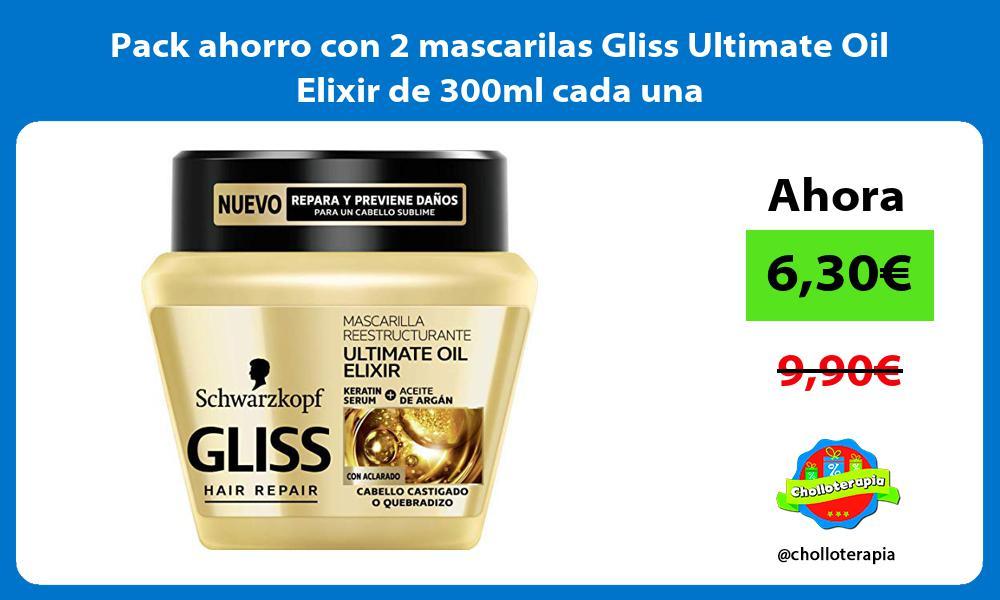 Pack ahorro con 2 mascarilas Gliss Ultimate Oil Elixir de 300ml cada una