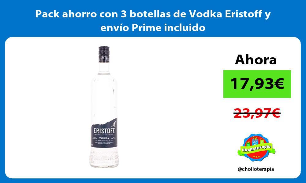 Pack ahorro con 3 botellas de Vodka Eristoff y envío Prime incluido