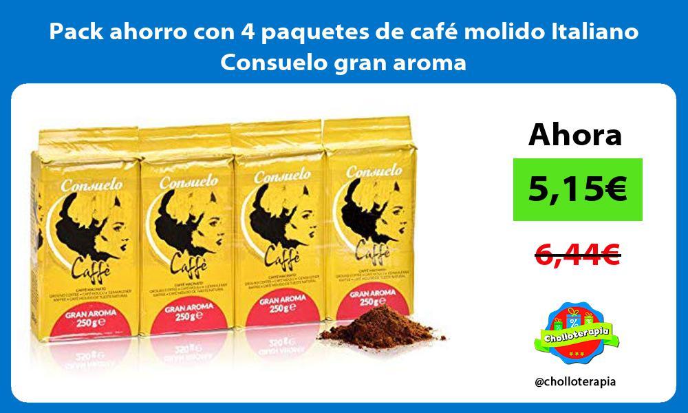 Pack ahorro con 4 paquetes de café molido Italiano Consuelo gran aroma