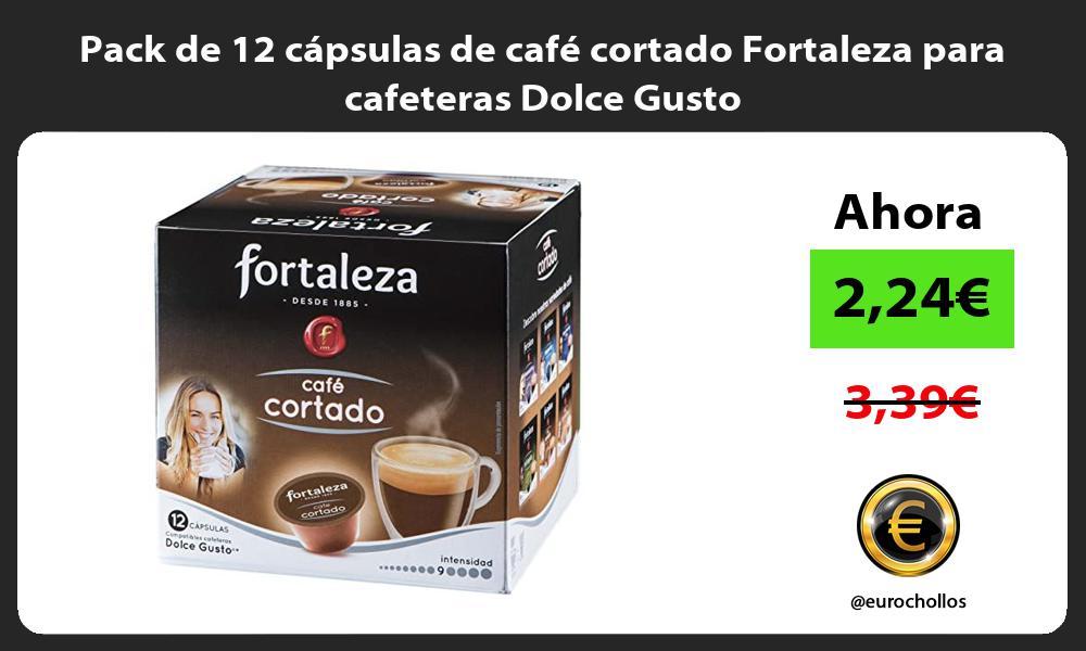 Pack de 12 cápsulas de café cortado Fortaleza para cafeteras Dolce Gusto
