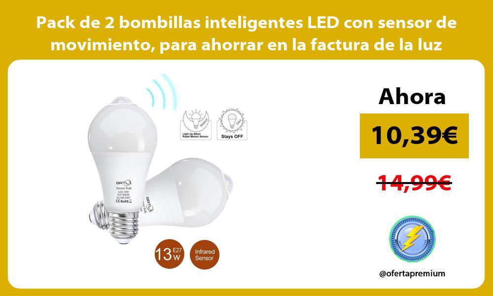Pack de 2 bombillas inteligentes LED con sensor de movimiento para ahorrar en la factura de la luz