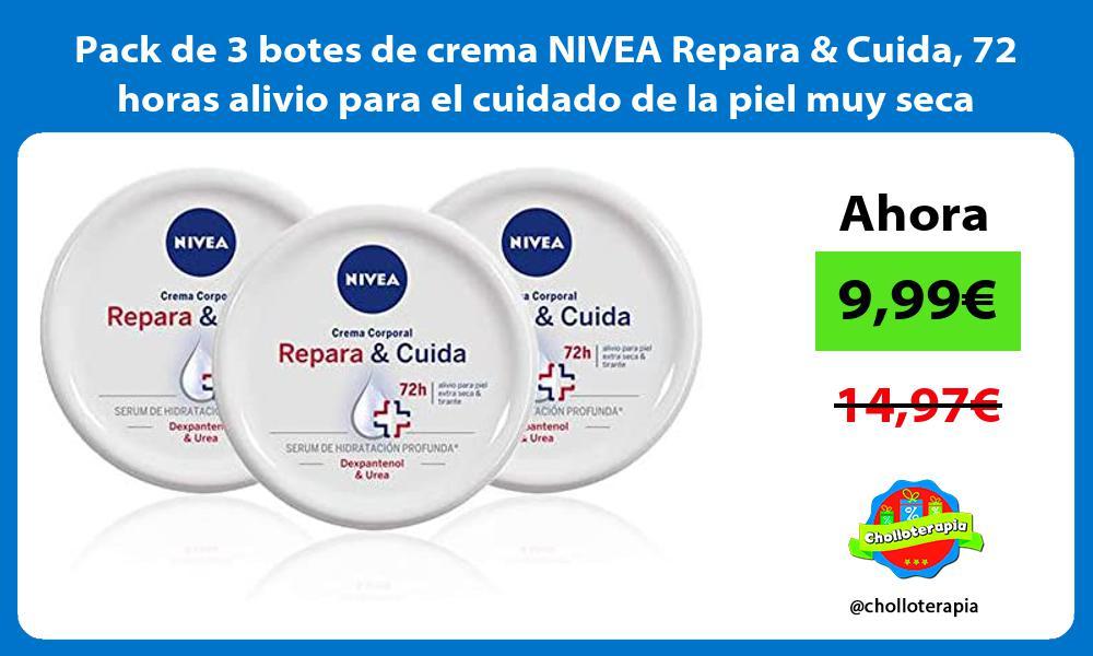 Pack de 3 botes de crema NIVEA Repara Cuida 72 horas alivio para el cuidado de la piel muy seca
