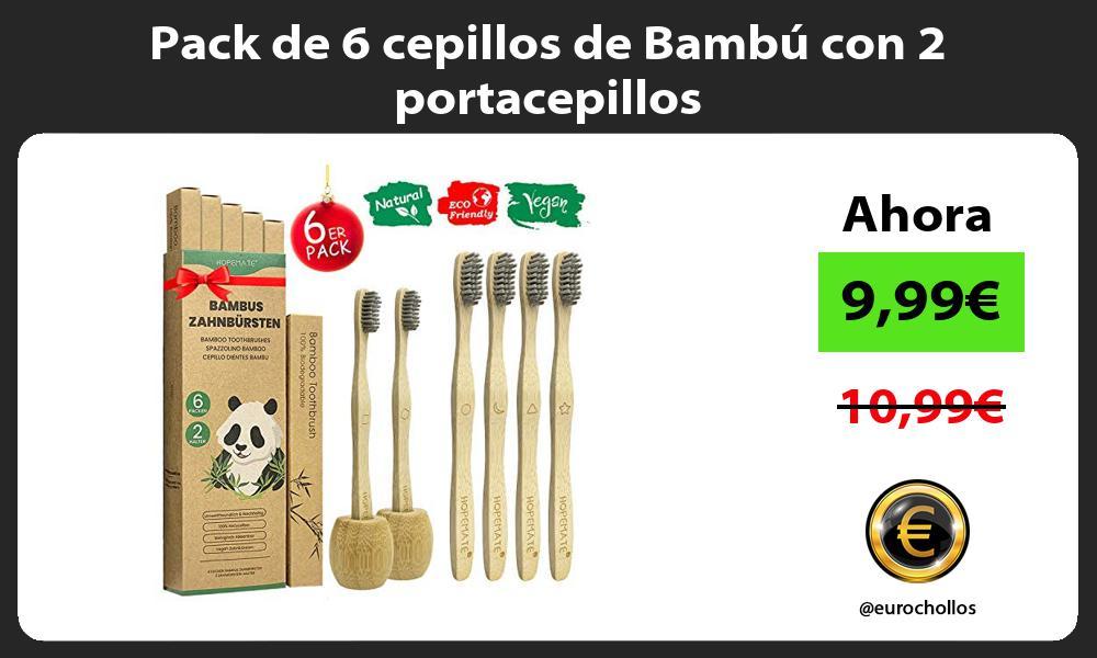 Pack de 6 cepillos de Bambú con 2 portacepillos