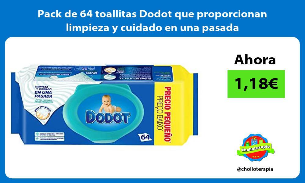 Pack de 64 toallitas Dodot que proporcionan limpieza y cuidado en una pasada