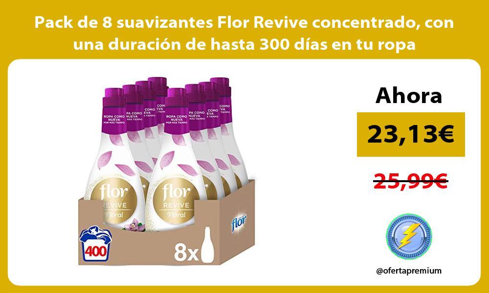 Pack de 8 suavizantes Flor Revive concentrado con una duración de hasta 300 días en tu ropa