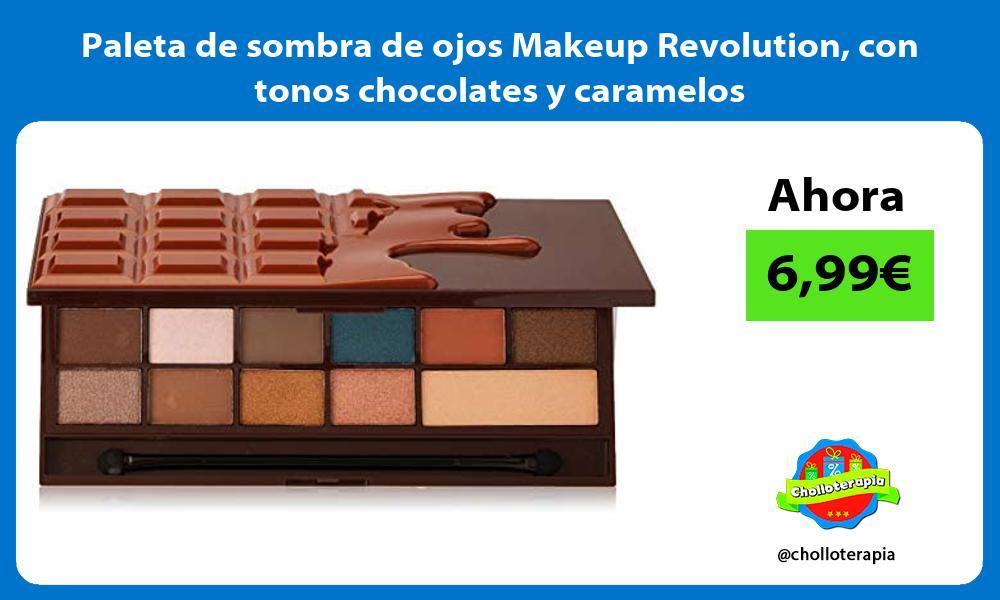 Paleta de sombra de ojos Makeup Revolution con tonos chocolates y caramelos