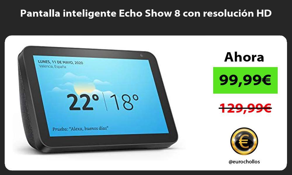 Pantalla inteligente Echo Show 8 con resolución HD
