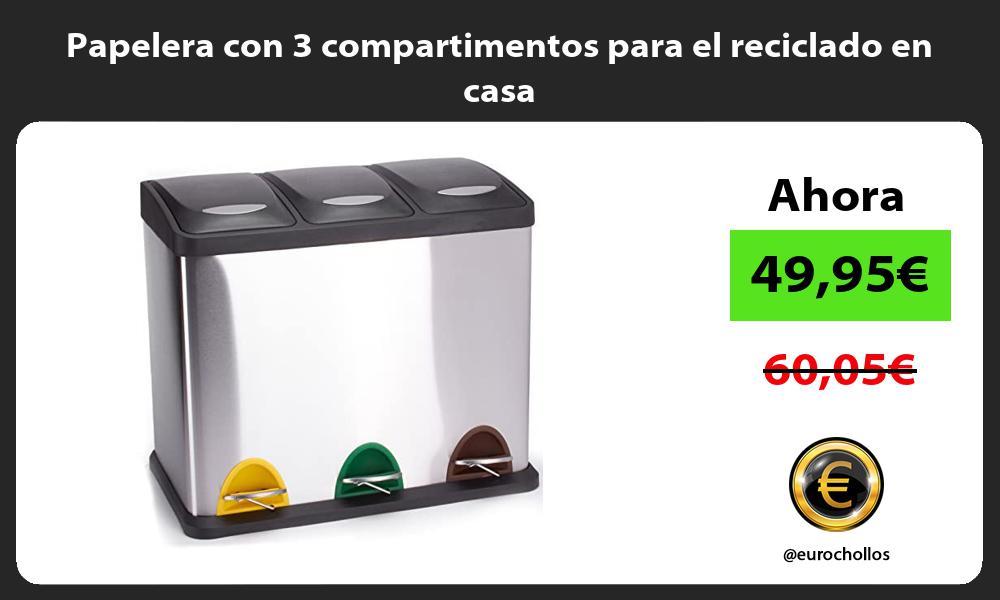 Papelera con 3 compartimentos para el reciclado en casa
