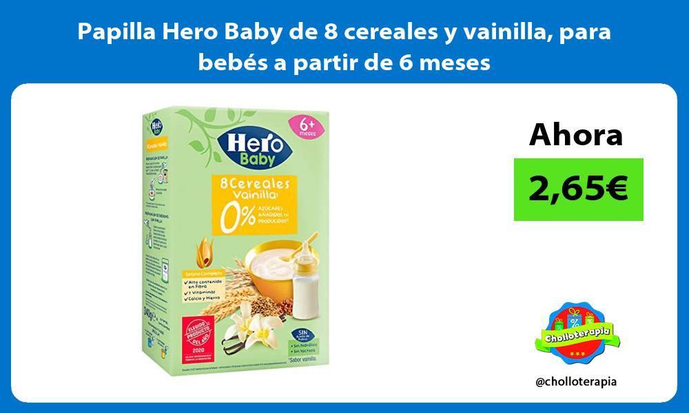 Papilla Hero Baby de 8 cereales y vainilla para bebés a partir de 6 meses
