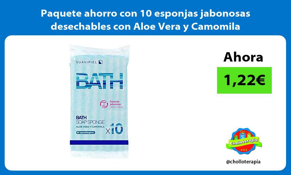 Paquete ahorro con 10 esponjas jabonosas desechables con Aloe Vera y Camomila