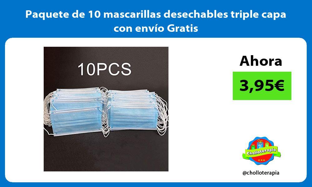 Paquete de 10 mascarillas desechables triple capa con envío Gratis