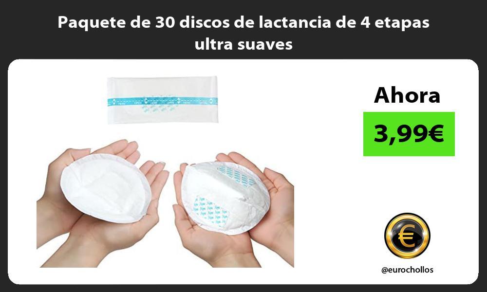 Paquete de 30 discos de lactancia de 4 etapas ultra suaves