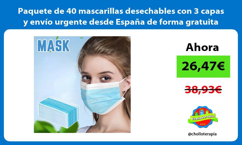 Paquete de 40 mascarillas desechables con 3 capas y envío urgente desde España de forma gratuita