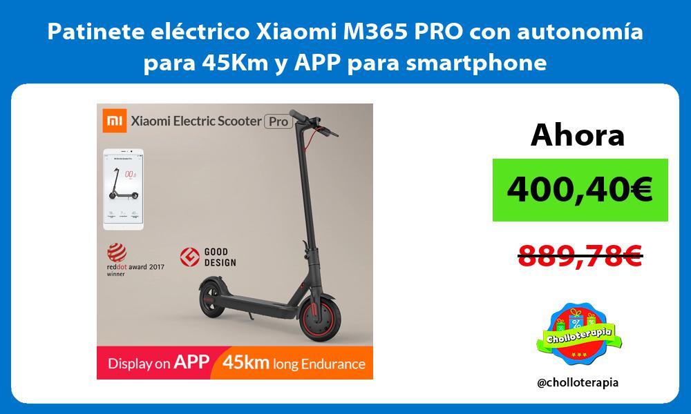 Patinete eléctrico Xiaomi M365 PRO con autonomía para 45Km y APP para smartphone