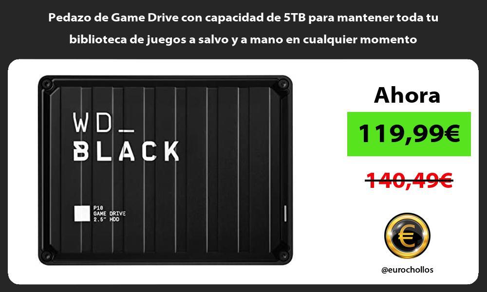 Pedazo de Game Drive con capacidad de 5TB para mantener toda tu biblioteca de juegos a salvo y a mano en cualquier momento