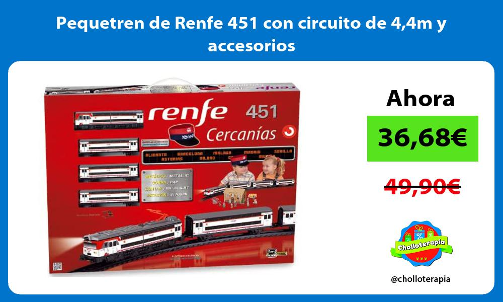 Pequetren de Renfe 451 con circuito de 44m y accesorios