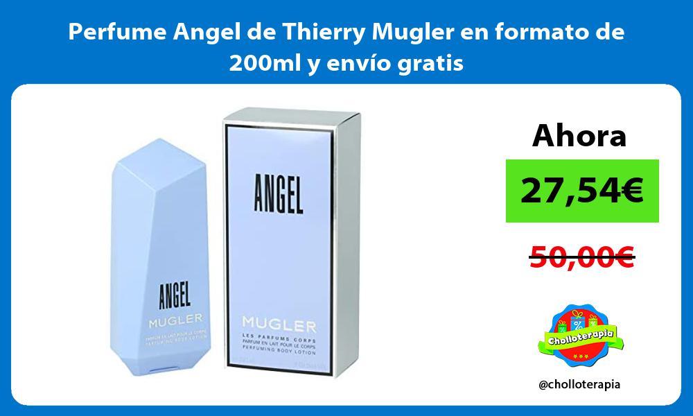 Perfume Angel de Thierry Mugler en formato de 200ml y envío gratis