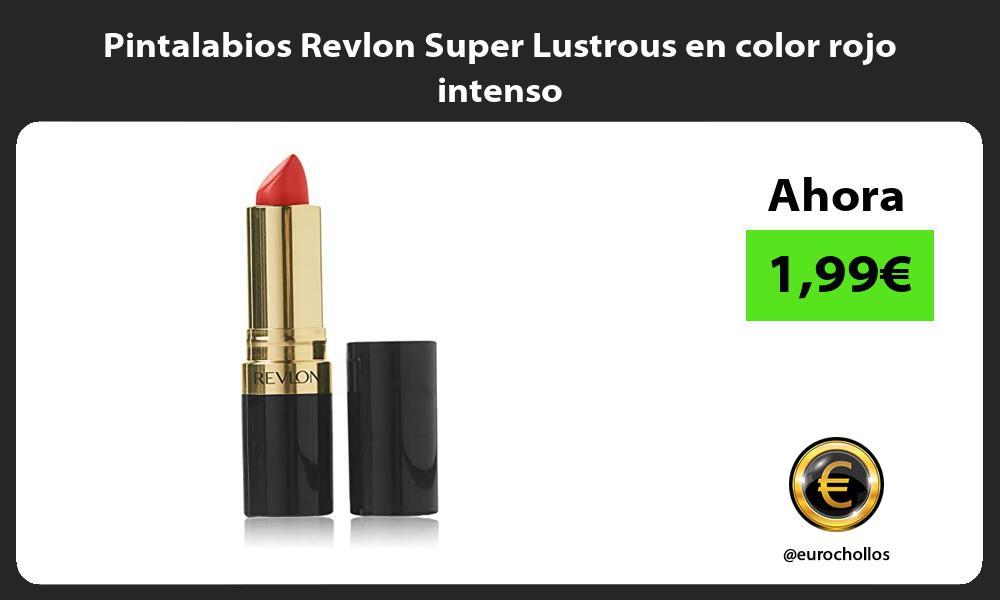 Pintalabios Revlon Super Lustrous en color rojo intenso