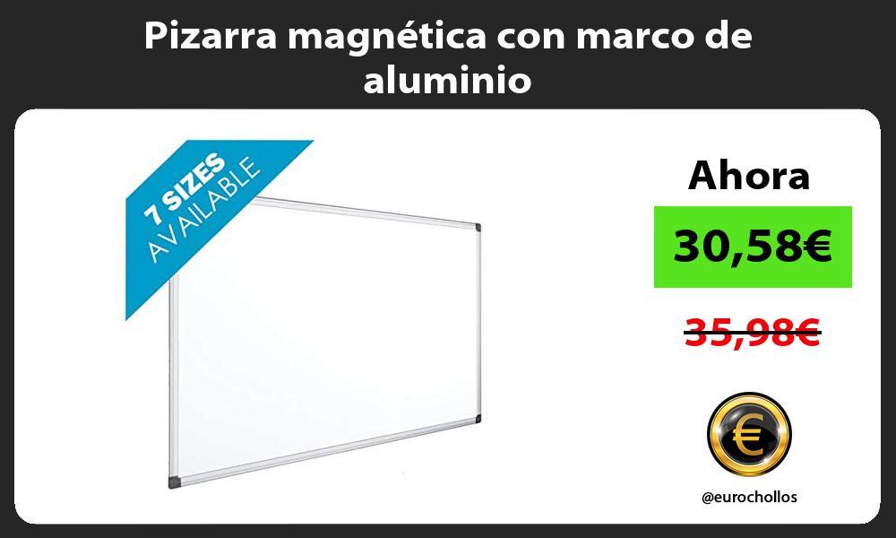Pizarra magnética con marco de aluminio