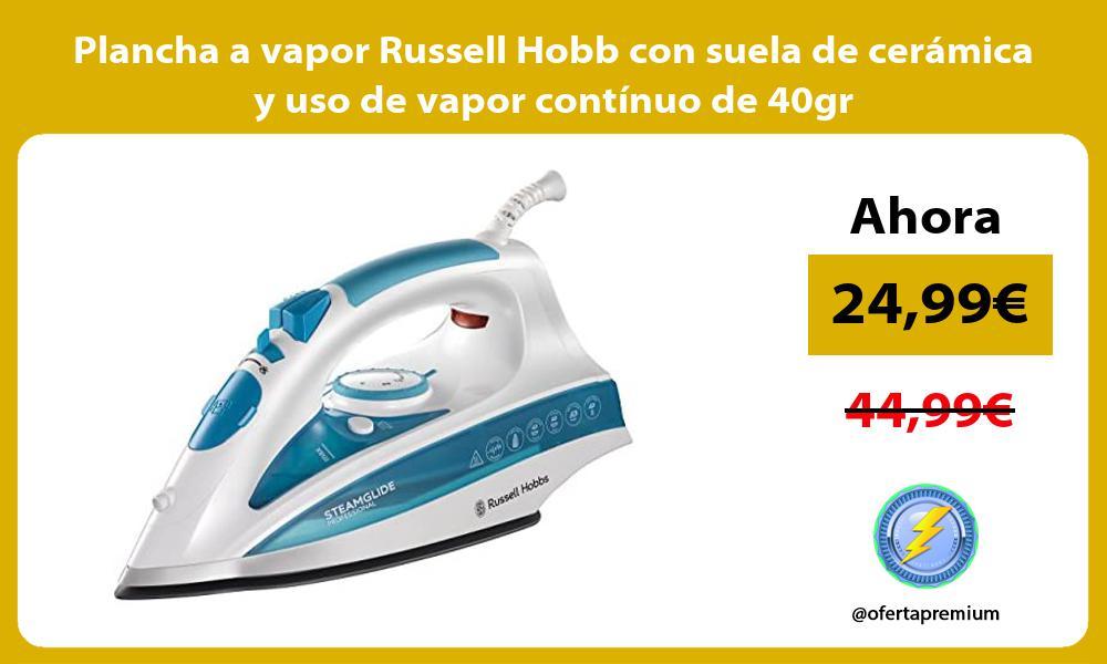 Plancha a vapor Russell Hobb con suela de cerámica y uso de vapor contínuo de 40gr