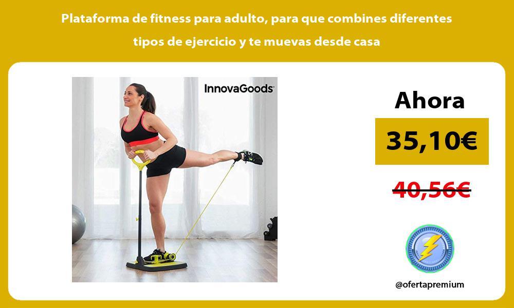 Plataforma de fitness para adulto para que combines diferentes tipos de ejercicio y te muevas desde casa