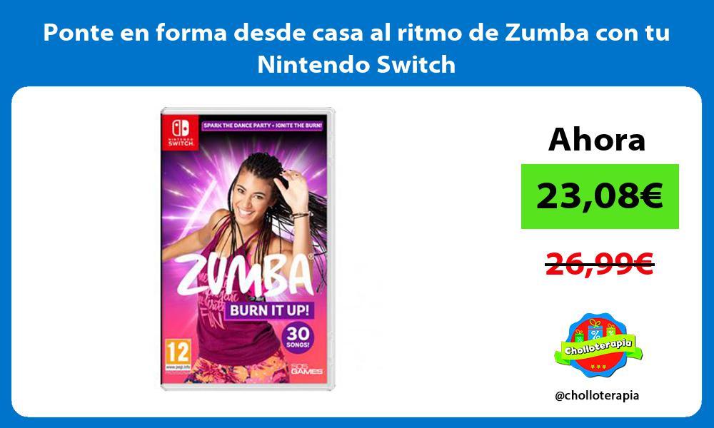 Ponte en forma desde casa al ritmo de Zumba con tu Nintendo Switch