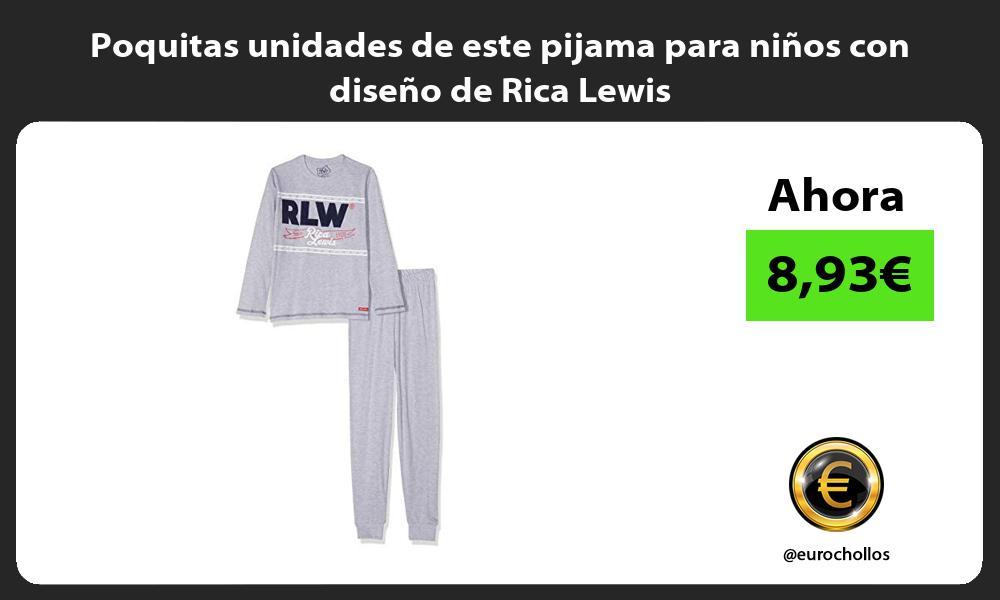 Poquitas unidades de este pijama para niños con diseño de Rica Lewis