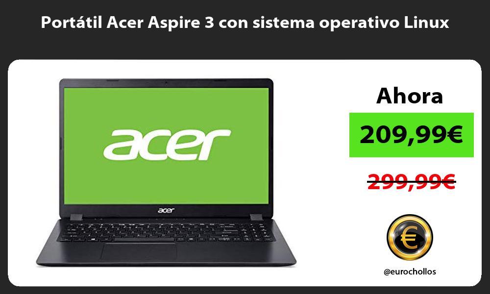 Portátil Acer Aspire 3 con sistema operativo Linux
