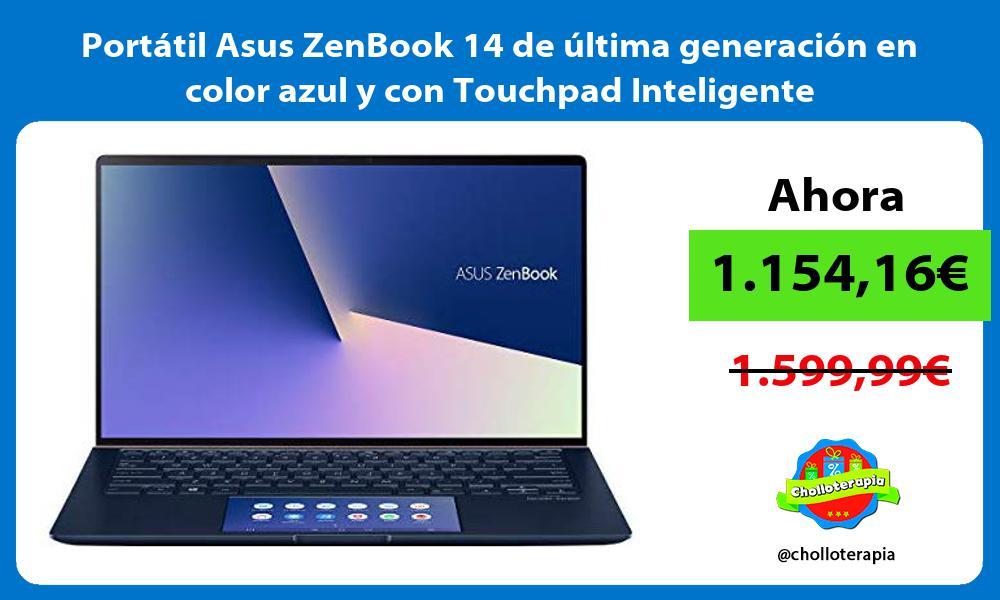 Portátil Asus ZenBook 14 de última generación en color azul y con Touchpad Inteligente