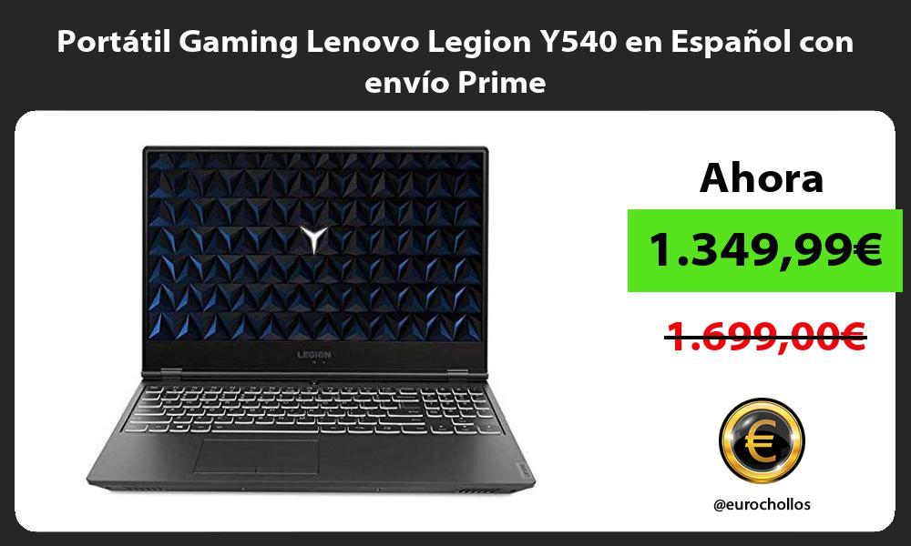 Portátil Gaming Lenovo Legion Y540 en Español con envío Prime