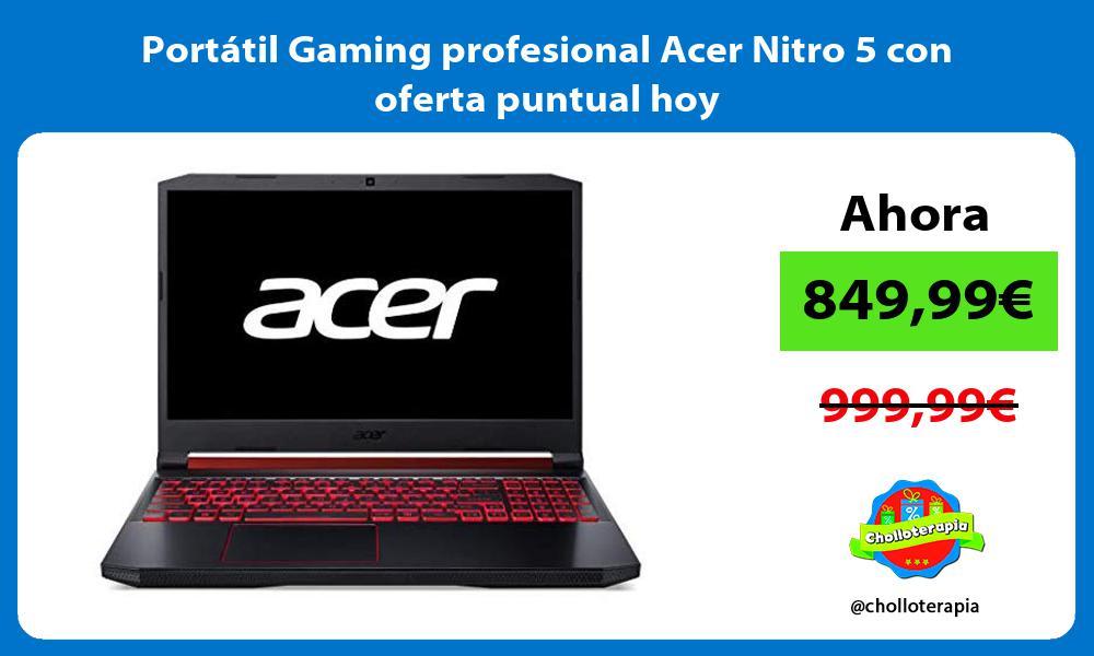Portátil Gaming profesional Acer Nitro 5 con oferta puntual hoy