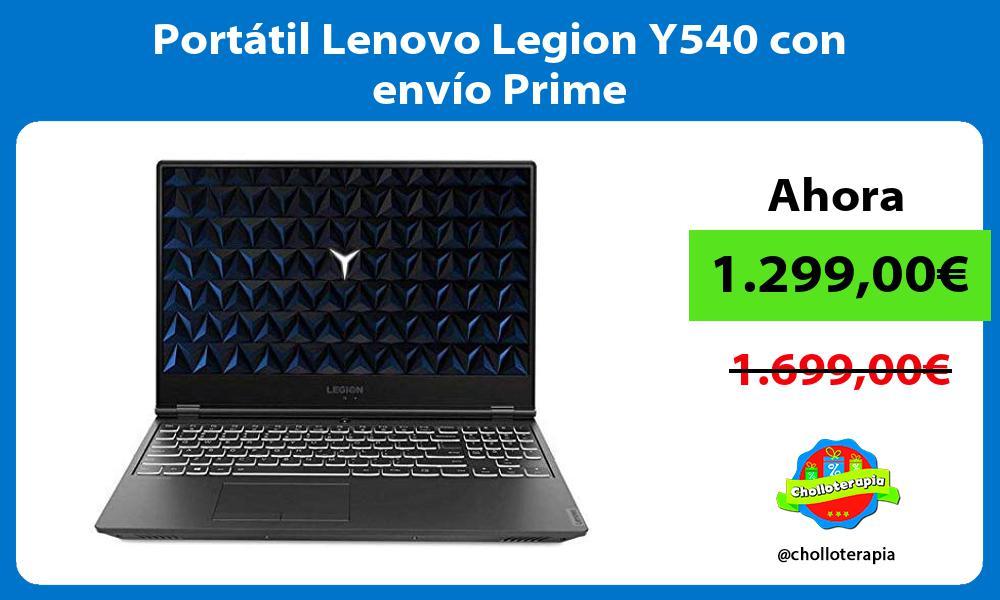 Portátil Lenovo Legion Y540 con envío Prime