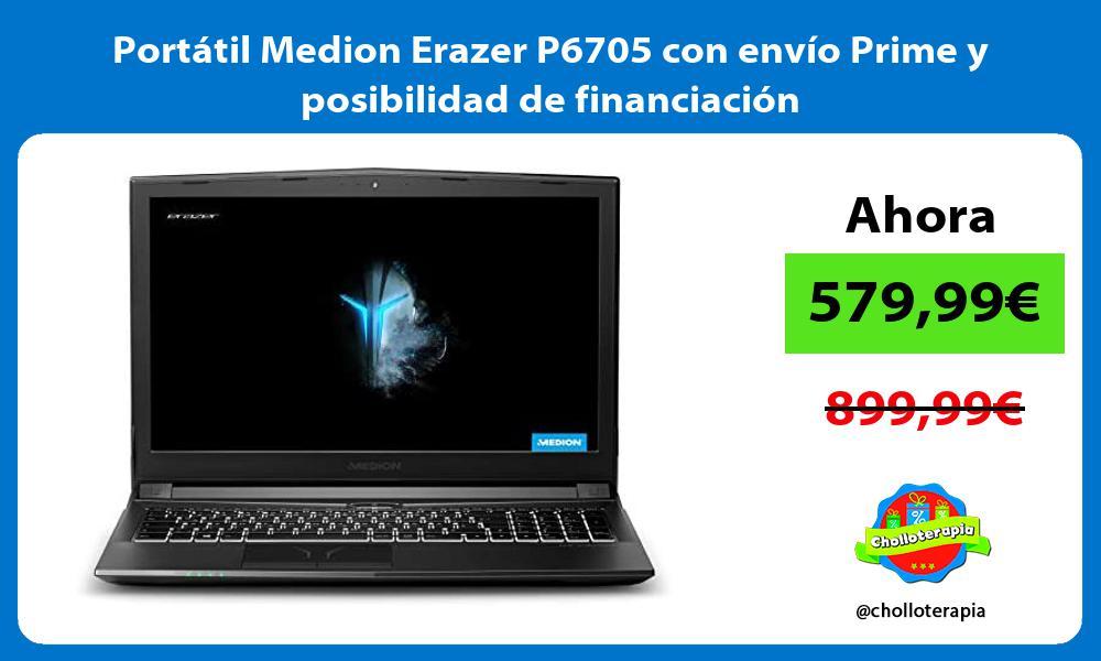 Portátil Medion Erazer P6705 con envío Prime y posibilidad de financiación