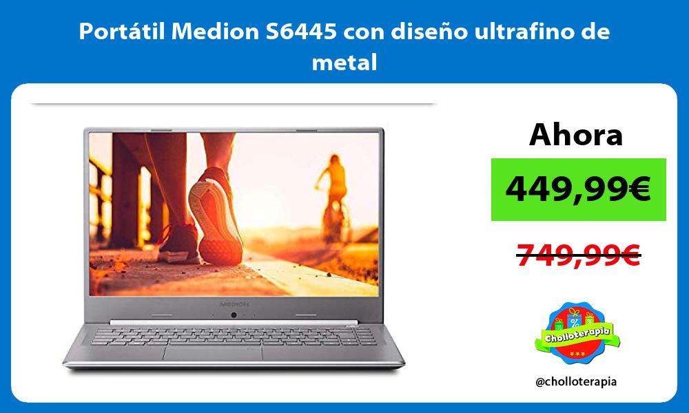 Portátil Medion S6445 con diseño ultrafino de metal